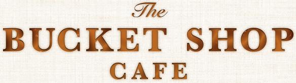 Bucket Shop Cafe